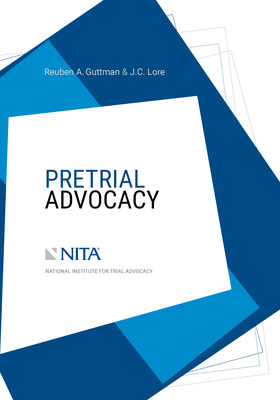 New Pretrial Advocacy Book Addresses New Norms in Transformed Field of Litigation